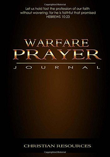 Warfare Prayer Journal: Powerful Prayers and God's Faithful Answers