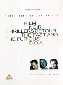 Film Noir Thrillers: Detour/Fast And The Furious/D.O.A. (Box Set) [DVD]