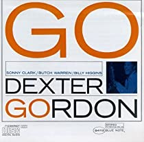 ♪ Go  / Dexter Gordon (tenor sax), Sonny Clark (piano), Butch Warren (bass), Billy Higgins (drums)