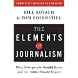 The Elements of Journalism: What Newspeople Should Know and the Public Should Expectby Bill Kovach