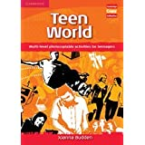 Teen World: Multi-Level photocopiable activities for teenagers (Cambridge Copy Collection)by Joanna Budden