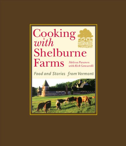 Cooking with Shelburne Farms: Food and Stories from Vermont (Shelburne Farms Books): Shelburne Farms, Melissa Pasanen, Rick Gencarelli: 9780670018352: Amazon.com: Books