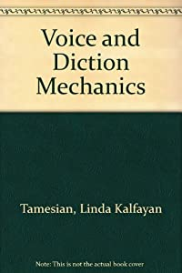 Voice and Diction Mechanics: A Workbook Supplement