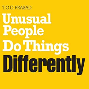 Unusual People Do Things Differently | [T. G. C. Prasad]