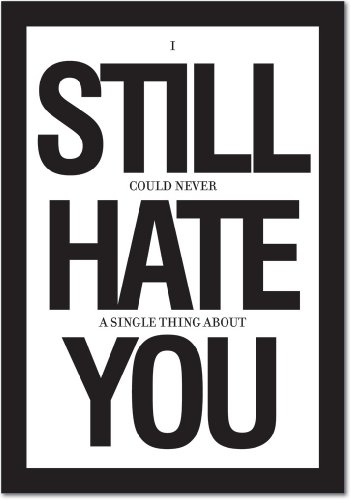 Still Hate You Anniversary Greeting Card