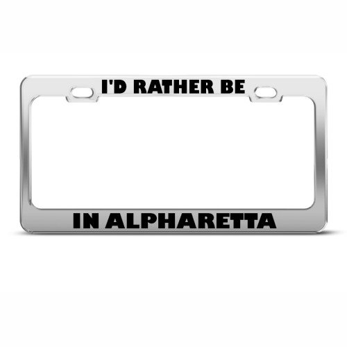 I'd Rather Be In Alpharetta Metal License Plate Frame Tag Holder
