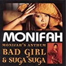 Suga Suga / Bad Girl (Monifah's Anthem)