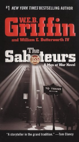 The Saboteurs (Men at War), W.E.B. Griffin, William E. Butterworth IV