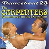 Dancebeat Carpenters Remembered On The Dancefloor Dancebeat CD Music For Dancing recorded in tempo for music teaching performance or general listening and enjoyment
