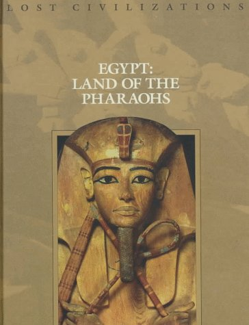 Image for Egypt: Land of the Pharaohs (Lost Civilizations)