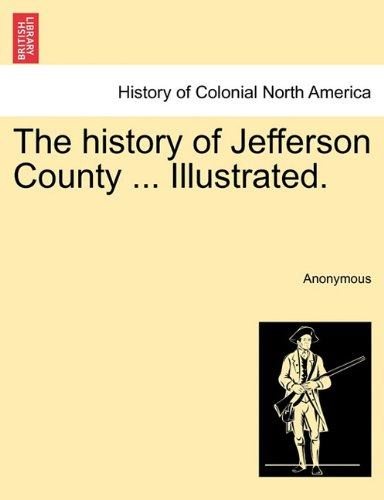 The history of Jefferson County ... Illustrated.