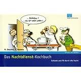 """Das Nachtdienst-Kochbuch: Schlank und fit durch die Nachtvon """"Marc Deschka"""""""