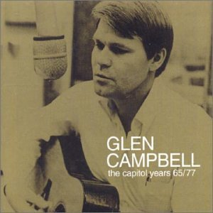 Glen Campbell - Capitol Years 65/77 - Zortam Music