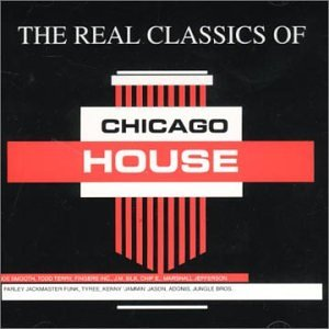 Real classics of chicago ho real classics of chicago for Chicago house music classics
