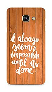 AMEZ it always seems impossible untill its done Back Cover For Samsung Galaxy A7 (2016 EDITION)