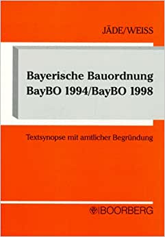 bayerische bauordnung baybo 1994 baybo 1998 textsynopse mit amtlicher begr ndung. Black Bedroom Furniture Sets. Home Design Ideas