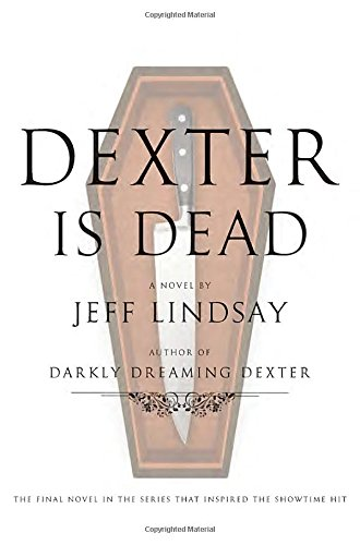 Dexter Is Dead: A Novel (Dexter Novel)