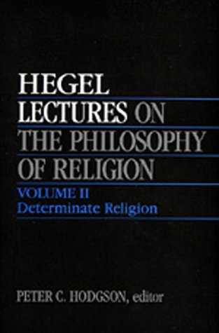 Lectures on the Philosophy of Religion: Determinate Religion v. 2 (Vol 2)