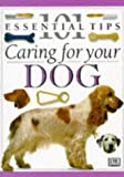 Caring for Your Dog (DK 101 Essential Tips) (0751301817) by Bruce Fogle