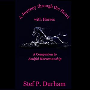 A Journey Through the Heart with Horses Audiobook