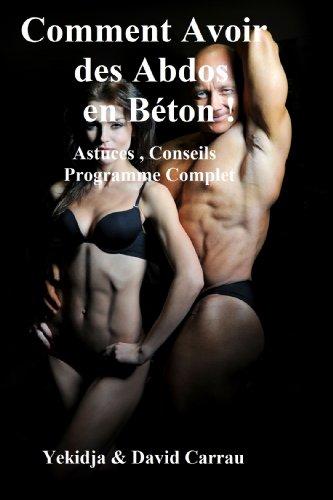 Couverture du livre Comment Avoir des Abdos en Béton !