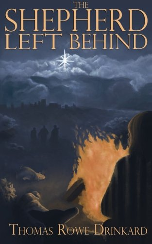 The Shepherd Left Behind: A New Fable for Christmas