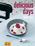 : delicious days (GU Autoren-Kochbücher)