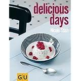 """delicious days (GU Autoren-Kochb�cher)von """"Nicole Stich"""""""