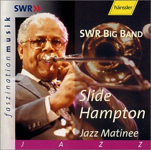 Jazz Matinee by Slide Hampton