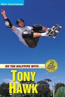 On the Halfpipe with Tony Hawk[ON THE HALFPIPE W/TONY HAWK][Paperback] PDF