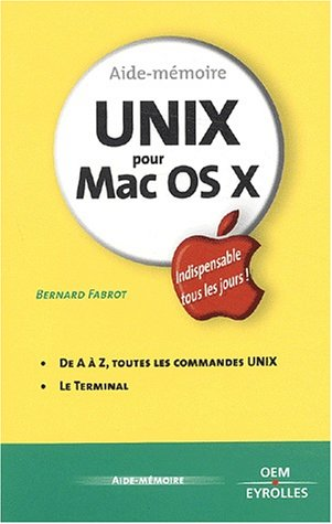 AIDE-MÉMOIRE UNIX POUR MAC OS X