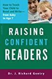 img - for Raising Confident Readers: How to Teach Your Child to Read and Write--from Baby to Age 7 book / textbook / text book