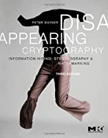 Disappearing Cryptography, 3rd Edition