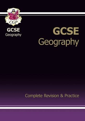 GCSE Geography Complete Revision & Practice: Complete Revision and Practice Pt. 1 & 2