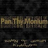 Dawn of Dream / Khaooohs by Pan.Thy.Monium