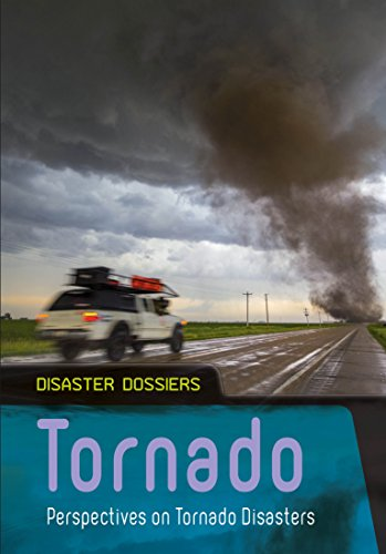 Tornado: Perspectives on Tornado Disasters (Disaster Dossiers) PDF