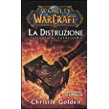Distruzione: preludio al cataclisma. World of Warcraftdi Christie Golden