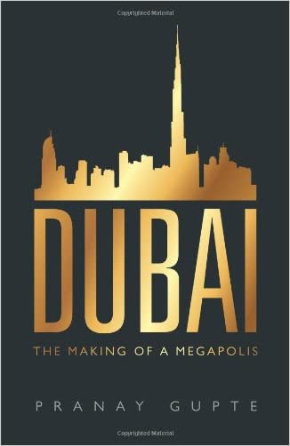 Dubai: The Making of a Megapolis