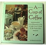 echange, troc  - A Cup of Coffee: From Plantation to Pot, a Coffee Lover's Guide to the Perfect Brew