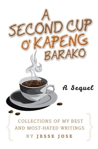 a-second-cup-o-kapeng-barako-collections-of-my-best-and-most-hated-writings-english-edition
