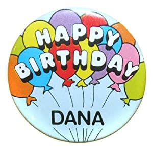 Amazon.com: Vintage Happy Birthday Dana Pinback Button: Clothing: www.amazon.com/Vintage-Happy-Birthday-Pinback-Button/dp/B00GTX6178