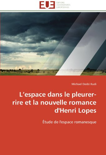 L'espace dans le pleurer-rire et la nouvelle romance d'Henri Lopes: Étude de l'espace romanesque