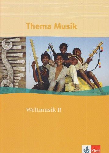 Thema Musik. Weltmusik II. Schülerheft. Kulturbegegnungen und Visionen im 20. Jahrhundert (Lernmaterialien)