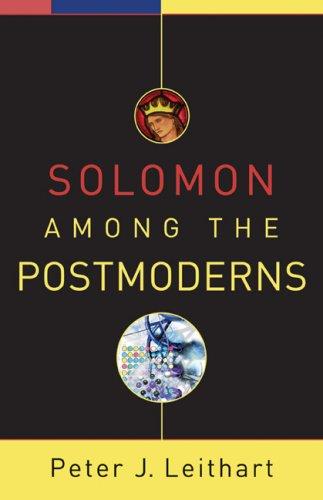 Solomon among the Postmoderns, PETER J., LEITHART