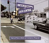 img - for Intersections of South Central: People and Places in Contemporary Photographs book / textbook / text book