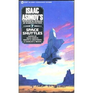 Space Shuttles (Isaac Asimov's Wonderful Worlds of Science Fiction, Book 7) by Isaac Asimov, Martin H. Greenberg and Charles G. Waugh