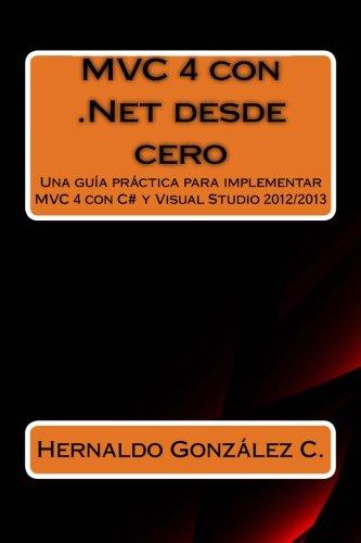 mvc-4-con-net-desde-cero-guia-practica-para-implementar-mvc-4-con-c-y-visual-studio-2012-2013