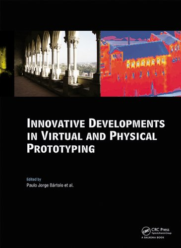Innovative Developments in Virtual and Physical Prototyping: Proceedings of the 5th International Conference on Advanced