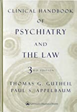 Clinical Handbook of Psychiatry and the Law by Paul S. Appelbaum MD