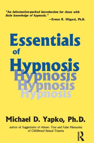 Essentials Of Hypnosis (Basic Principles Into Practice)